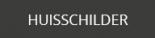 HUISSCHILDER