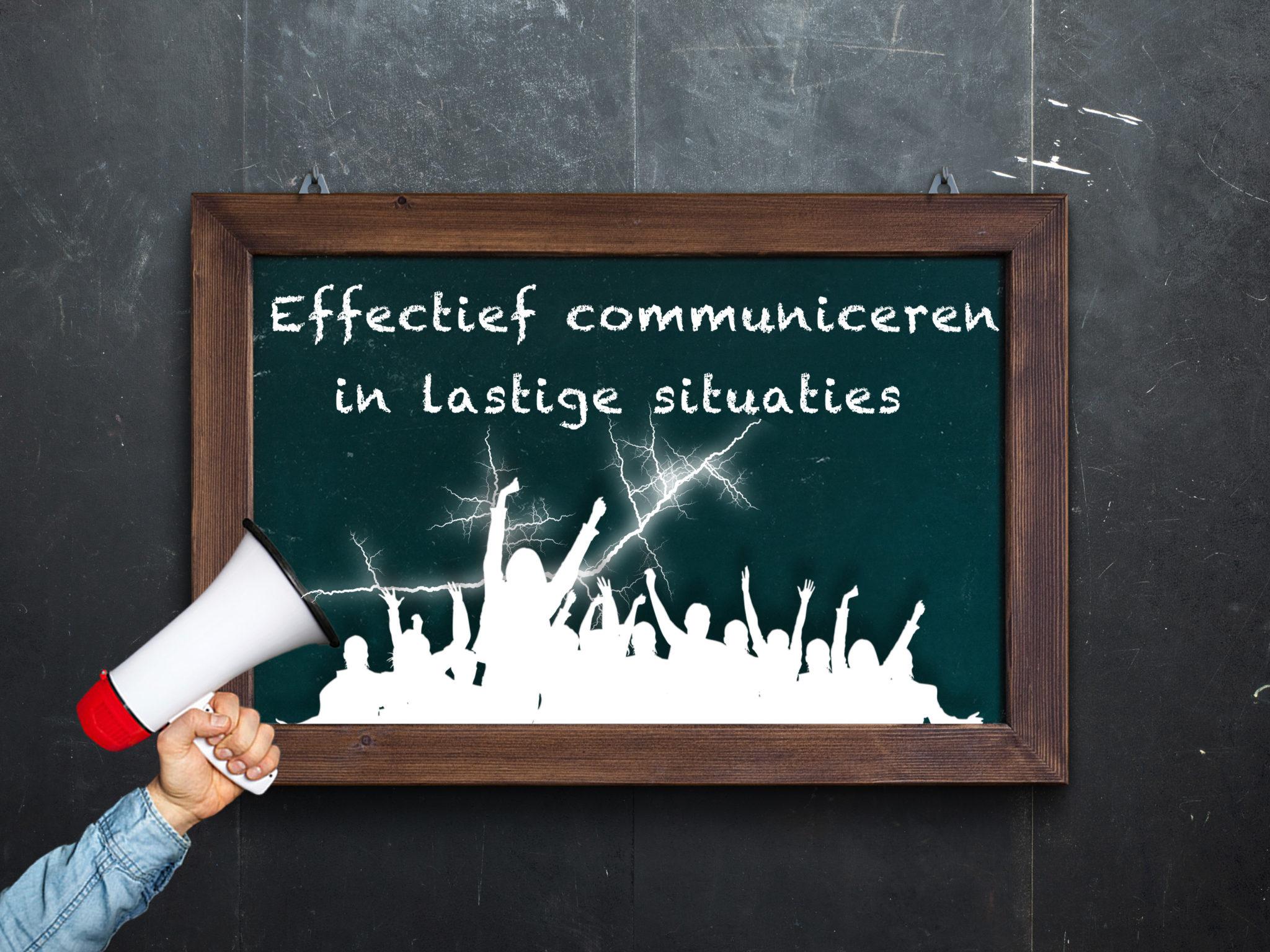 Effectief communiceren in lastige situaties